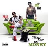 That Aint No Money (feat. Gucci Mane) - Single