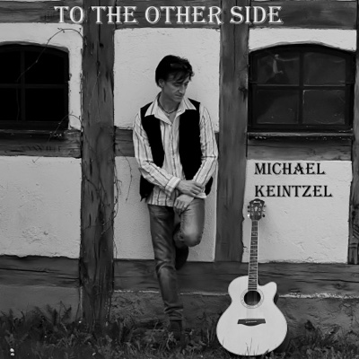 To the Other Side - EP - Michael Keintzel album