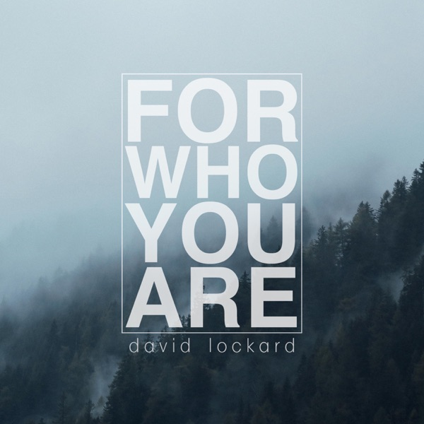 David Lockard - For Who You Are - Single album wiki, reviews