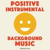 Positive Instrumental Background Music - MediaTunes