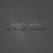 In the Air Tonight - Natalie Taylor - Natalie Taylor