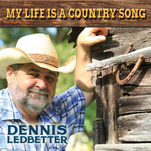 Art for My Life Is A Country Song by Dennis Ledbetter