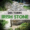 Irish Stone - Single - Des Tobin