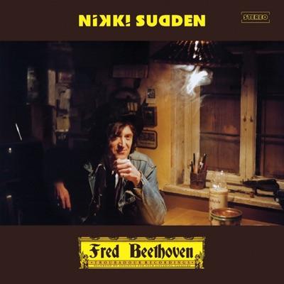 Fred Beethoven - Nikki Sudden