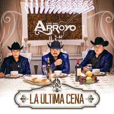 La Última Cena - Los del Arroyo