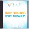 Healthy Eating Habits Affirmations - EP - Trinity Affirmations