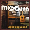 Right Way Round - Moossa