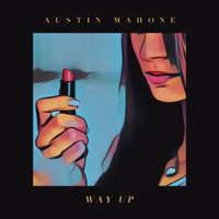 Way Up-Single-Austin Mahone play, listen