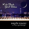 Kick Back Just Relax (feat. Paul Wainwright) - Single - Bryon Tosoff