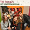 Nuclear Winter Wonderland - Single - The Nuclears