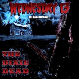 The Dixie Dead - Wednesday 13 - Wednesday 13