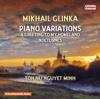 Glinka: Piano Variations - Ton Nu Nguyet Minh