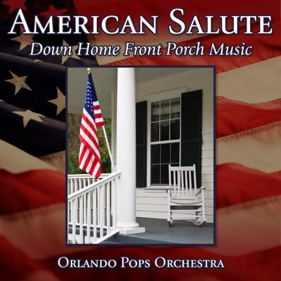 American Salute - Downhome Front Porch Music - Orlando Pops Orchestra album