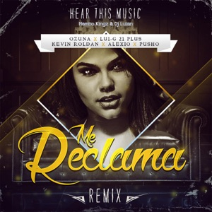 Me Reclama (Remix) [feat. Luigi 21 Plus, Alexio & Pusho] - Single Mp3 Download
