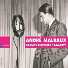 André Malraux : Grands discours 1946-1973