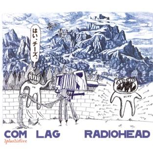Com Lag: 2+2=5 – EP – Radiohead