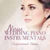 New Wedding Piano Instrumentals - Professional Piano