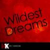 Wildest Dreams (In the Style of Taylor Swift) [Karaoke Version] - Single