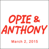 Opie & Anthony - Opie & Anthony, Piers Morgan and Dan Soder, March 2, 2015  artwork