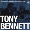Rarities, Outtakes & Other Delights, Vol. 2 (Remastered), Tony Bennett