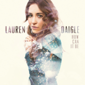 How Can It Be-Lauren Daigle