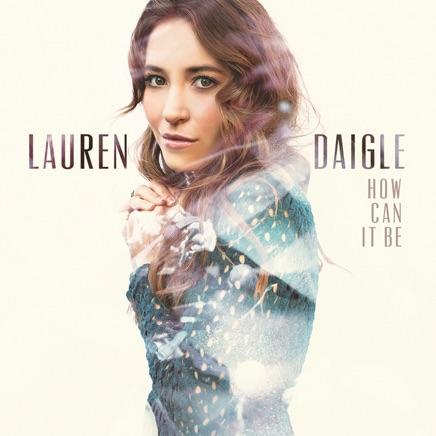 Lauren Daigle - How Can It Be Zip