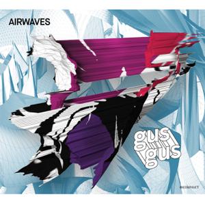 GusGus - Airwaves