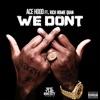 We Don't (feat. Rich Homie Quan) - Single, Ace Hood