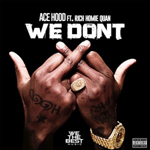 We Don't (feat. Rich Homie Quan) - Single Mp3 Download