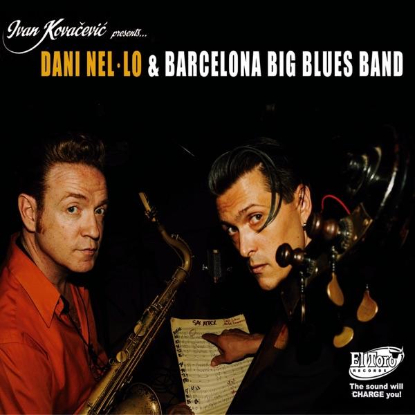Dani Nel-Lo & Barcelona Big Blues Band (feat. Dani Nel'lo)