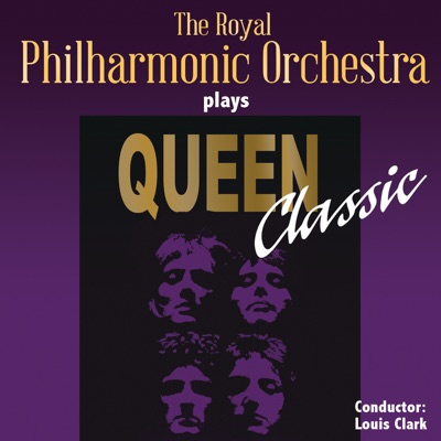 The Royal Philharmonic Orchestra Plays Queen Classic - Royal Philharmonic Orchestra