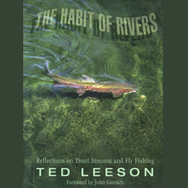 The Habit of Rivers: Reflections on Trout Streams and Fly Fishing (Unabridged) audiobook