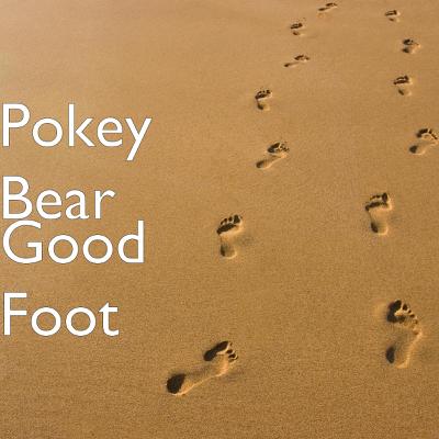 Good Foot - Pokey Bear song