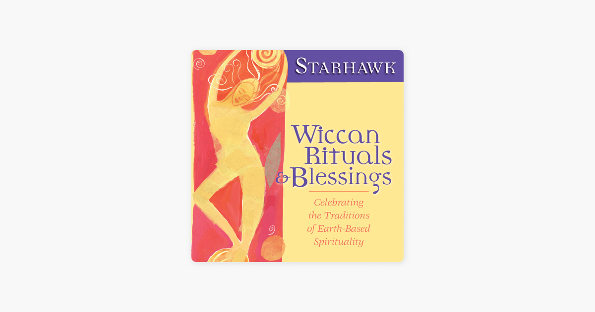 ‎Wiccan Rituals and Blessings: Celebrating the Traditions of Earth-Based  Spirituality