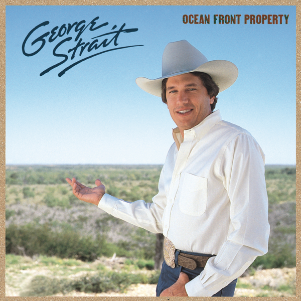 Ocean Front Property By George Strait On Apple Music