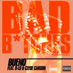 Bad B*tches (feat. D-Lo & Clyde Carson) - EP Mp3 Download
