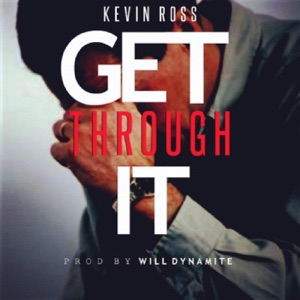Kevin Ross - Get Through It