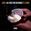 All I Need (One Mo Drank) [feat. K CAMP] - Single