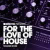 Defected Presents For the Love of House, Vol. 7 - Various Artists