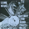 Some Blues But Not the Kind That's Blue (Remastered) ジャケット写真