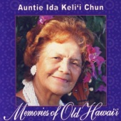 Auntie Ida Keli'i Chun - Memories Of Old Hawai'i