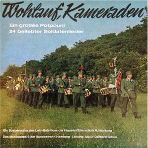 Das Musikkorps 6 der Bundeswehr Hamburg & Major Gerhard Scholz - Wohlauf, Kameraden: Ein Großes Potpourri 24 beliebter Soldatenlieder
