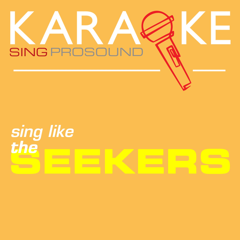 Karaoke in the Style of the Seekers - Single