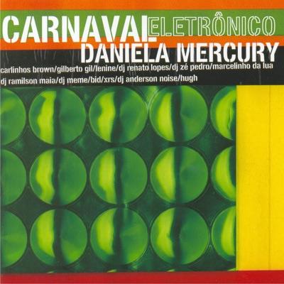 Carnaval Electrônico - Daniela Mercury
