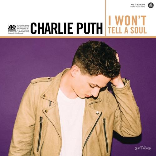Charlie Puth - I Won't Tell a Soul - Single