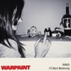 No Way Out / I'll Start Believing - Single, Warpaint