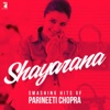 Shayarana - Smashing Hits of Parineeti Chopra