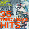 35 Throwback Hits - Smooth Jazz All Stars
