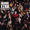 Wanted On Voyage - George Ezra