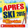 Apres Ski 2015 - Die Hits der Saison - Various Artists